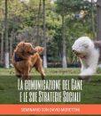 la comunicazione del cane e le sue strategie sociali